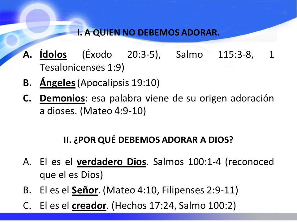 Ídolos (Éxodo 20:3-5), Salmo 115:3-8, 1 Tesalonicenses 1:9)