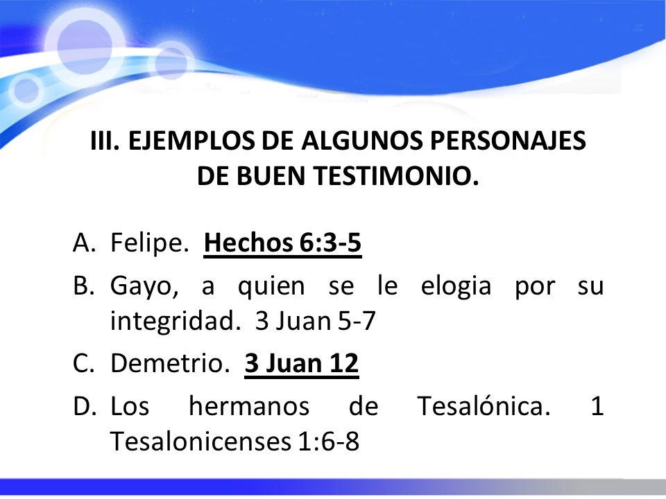III. EJEMPLOS DE ALGUNOS PERSONAJES DE BUEN TESTIMONIO.