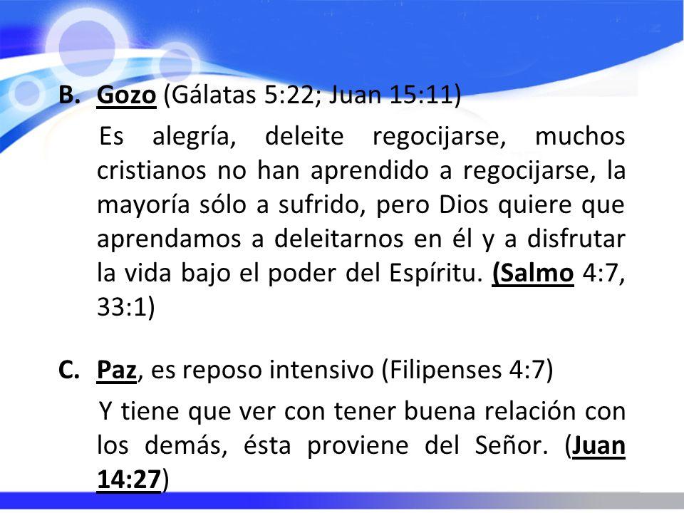 Gozo (Gálatas 5:22; Juan 15:11)