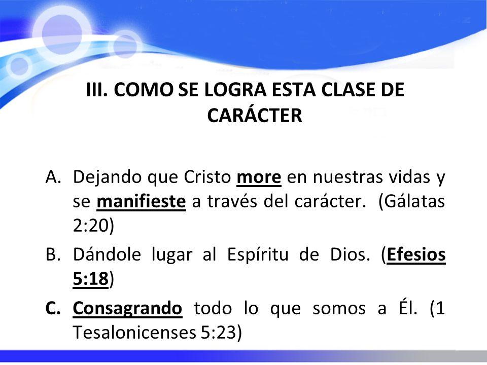 III. COMO SE LOGRA ESTA CLASE DE CARÁCTER