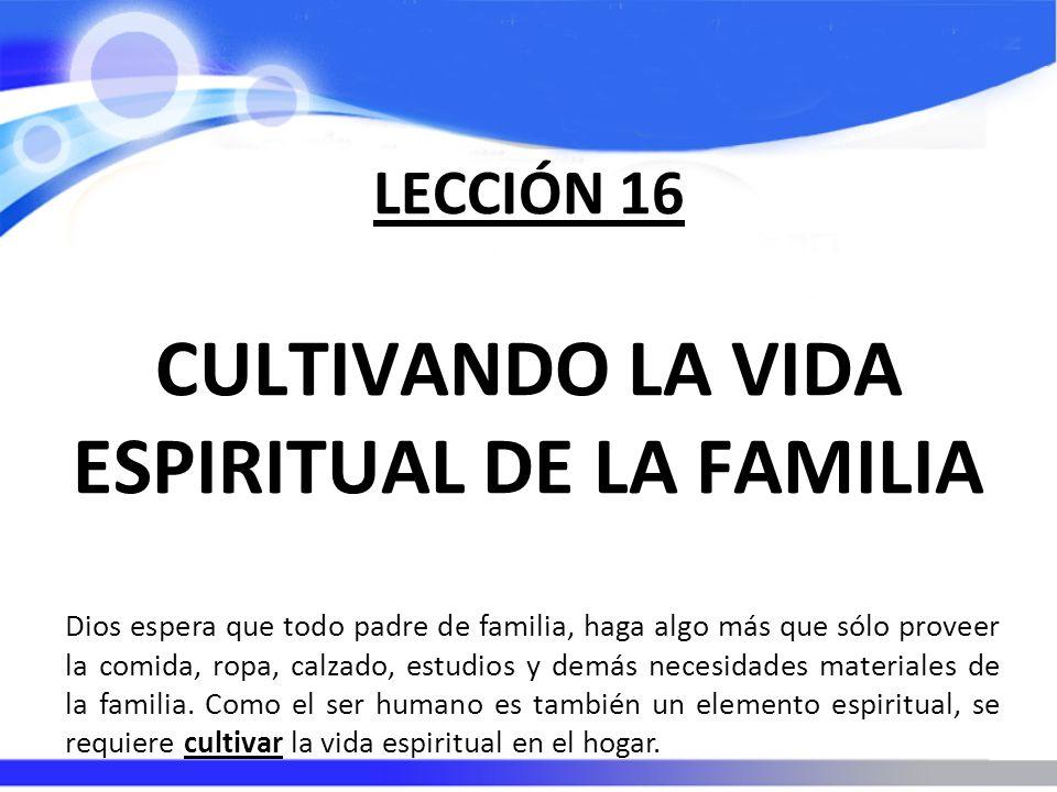 CULTIVANDO LA VIDA ESPIRITUAL DE LA FAMILIA