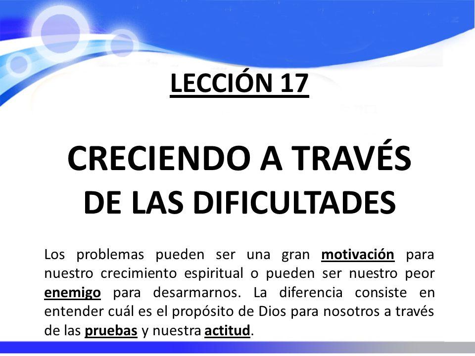 CRECIENDO A TRAVÉS DE LAS DIFICULTADES