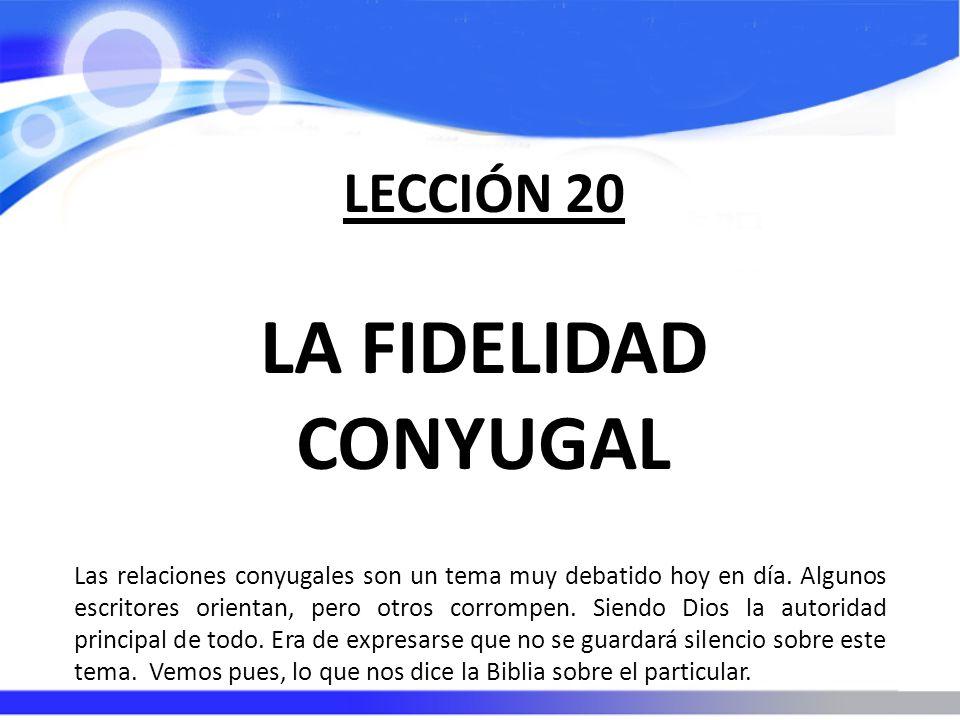 LA FIDELIDAD CONYUGAL LECCIÓN 20