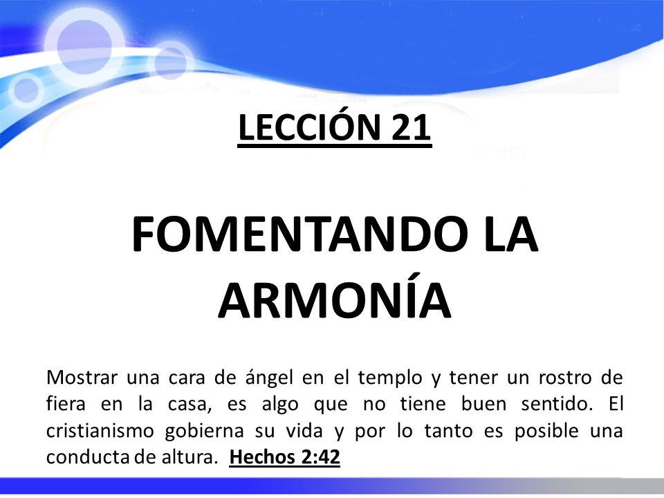 FOMENTANDO LA ARMONÍA LECCIÓN 21