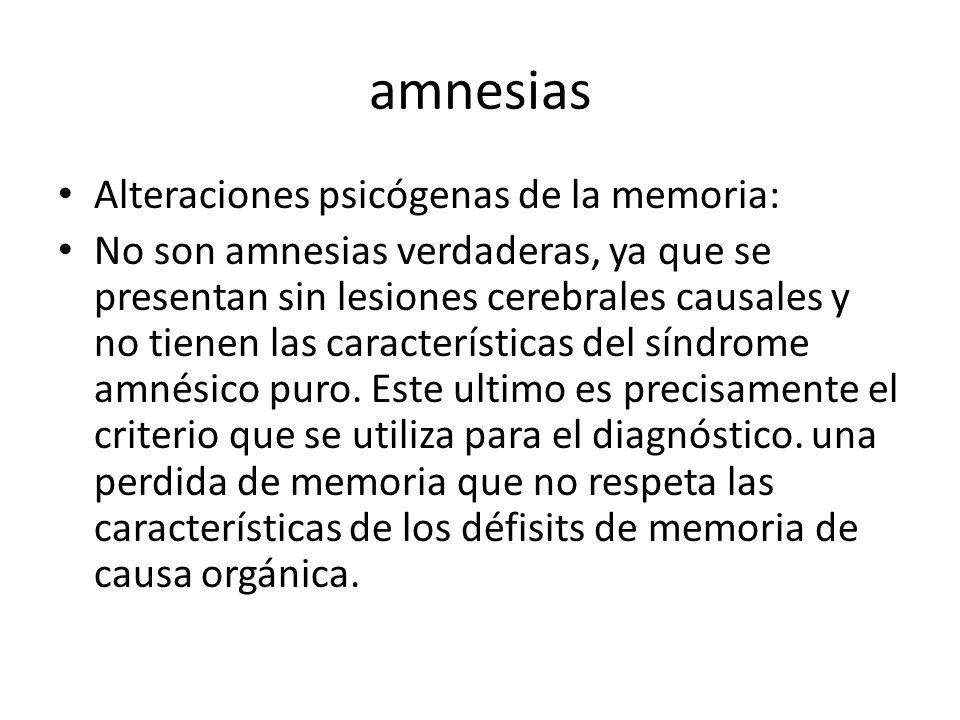 amnesias Alteraciones psicógenas de la memoria: