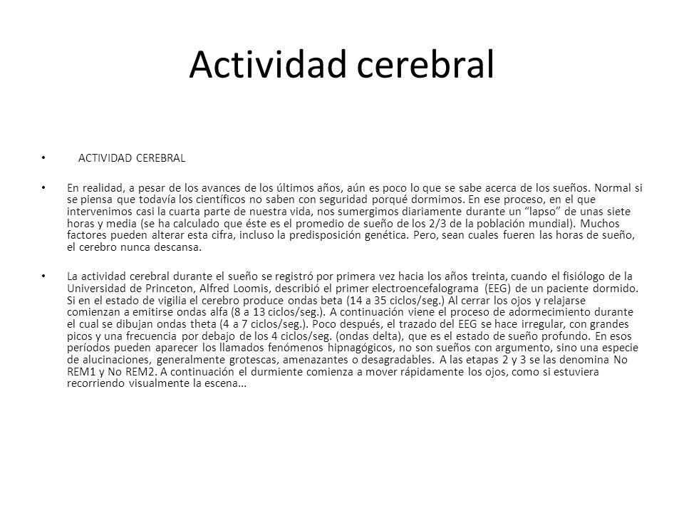 Actividad cerebral ACTIVIDAD CEREBRAL