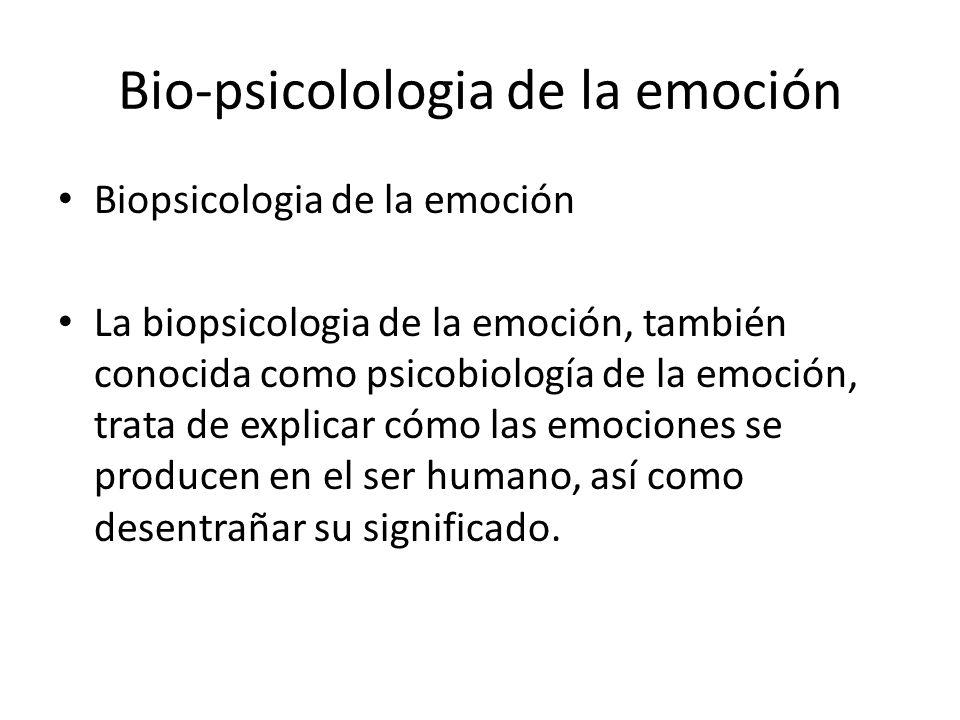Bio-psicolologia de la emoción