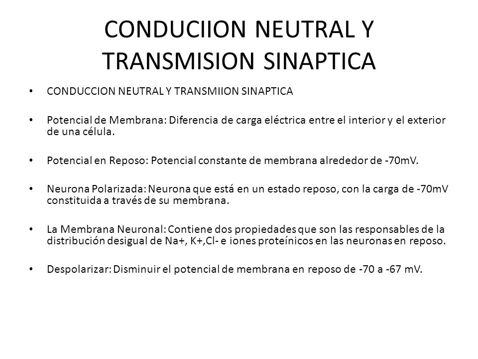 CONDUCIION NEUTRAL Y TRANSMISION SINAPTICA