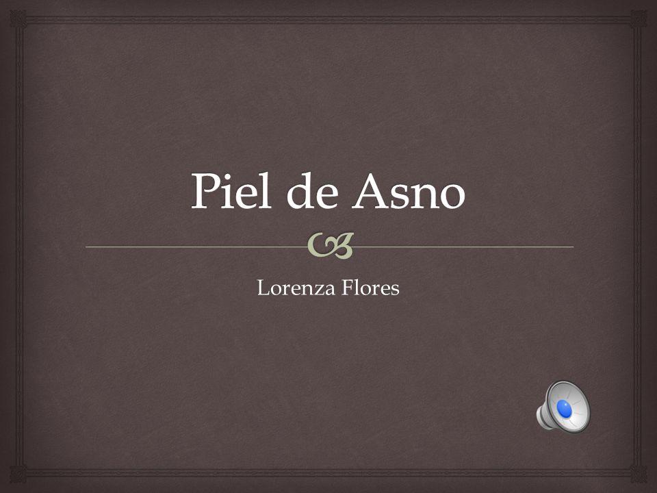 Piel de Asno Lorenza Flores
