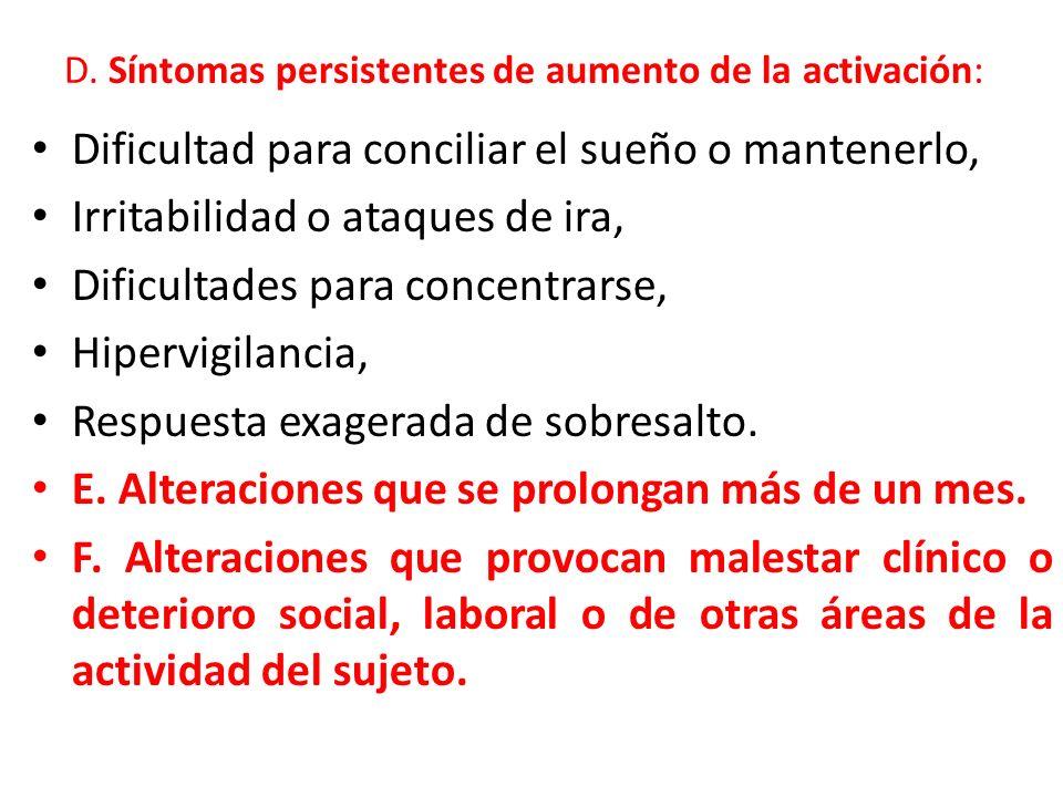 D. Síntomas persistentes de aumento de la activación: