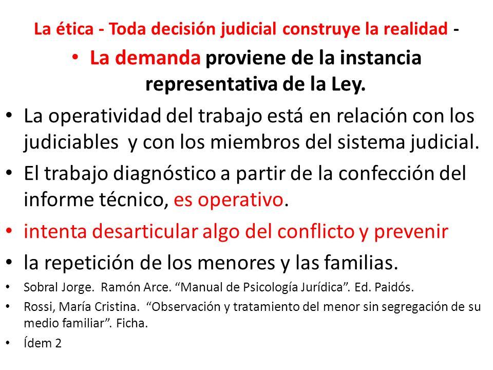 La ética - Toda decisión judicial construye la realidad -