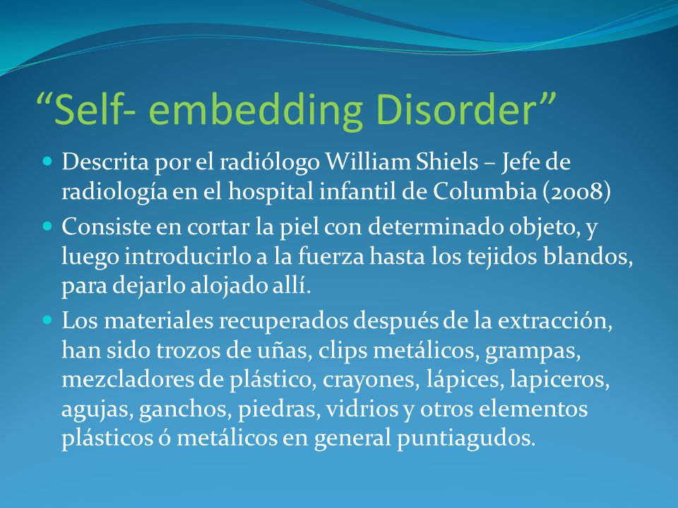 Self‐ embedding Disorder