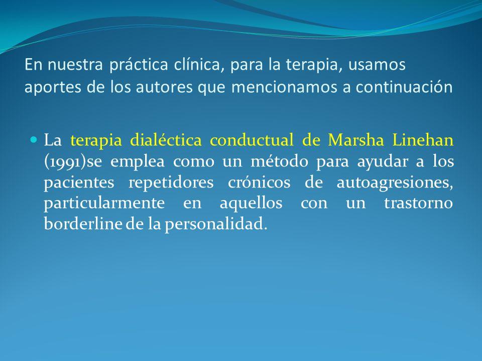 En nuestra práctica clínica, para la terapia, usamos aportes de los autores que mencionamos a continuación