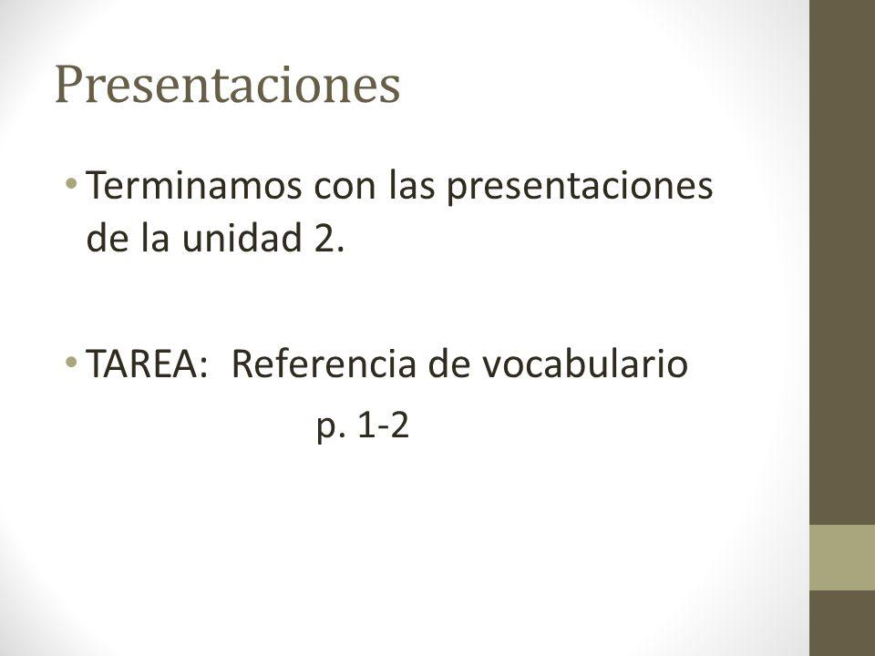Presentaciones Terminamos con las presentaciones de la unidad 2.
