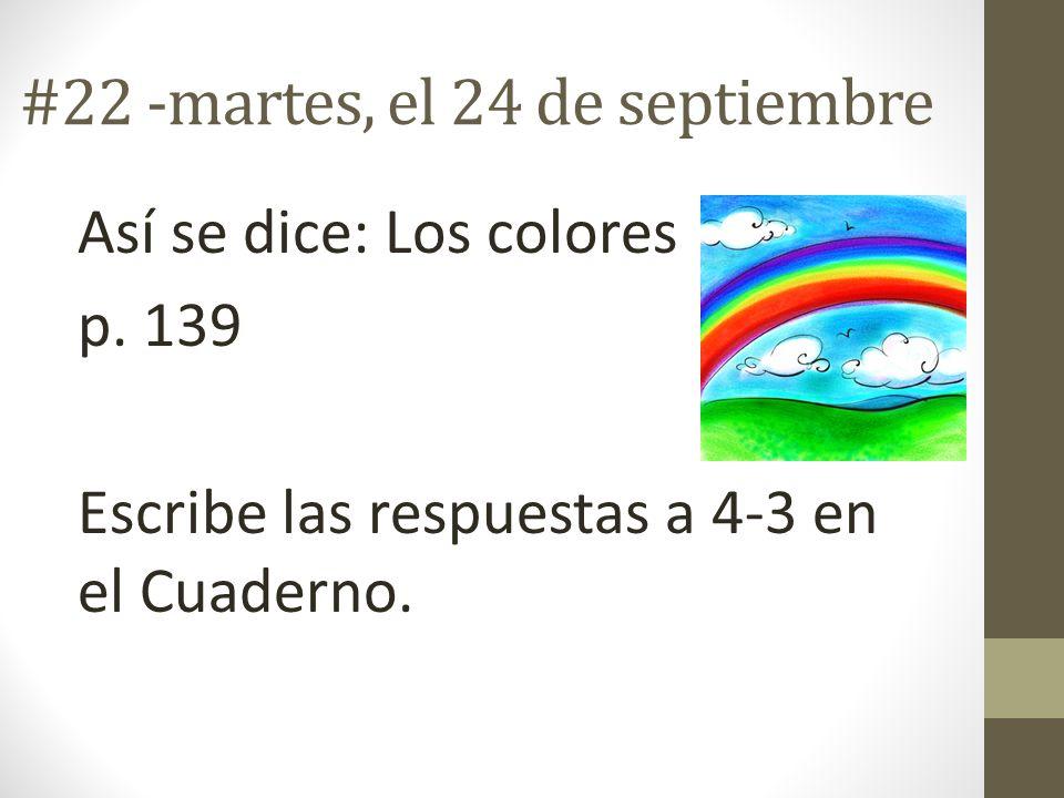 #22 -martes, el 24 de septiembre