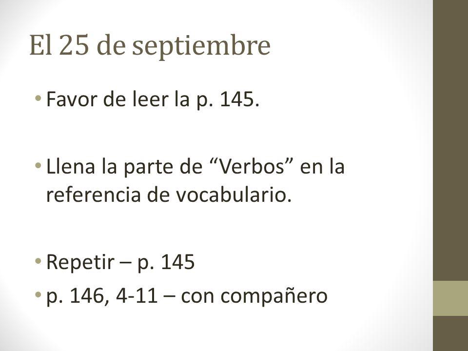 El 25 de septiembre Favor de leer la p. 145.