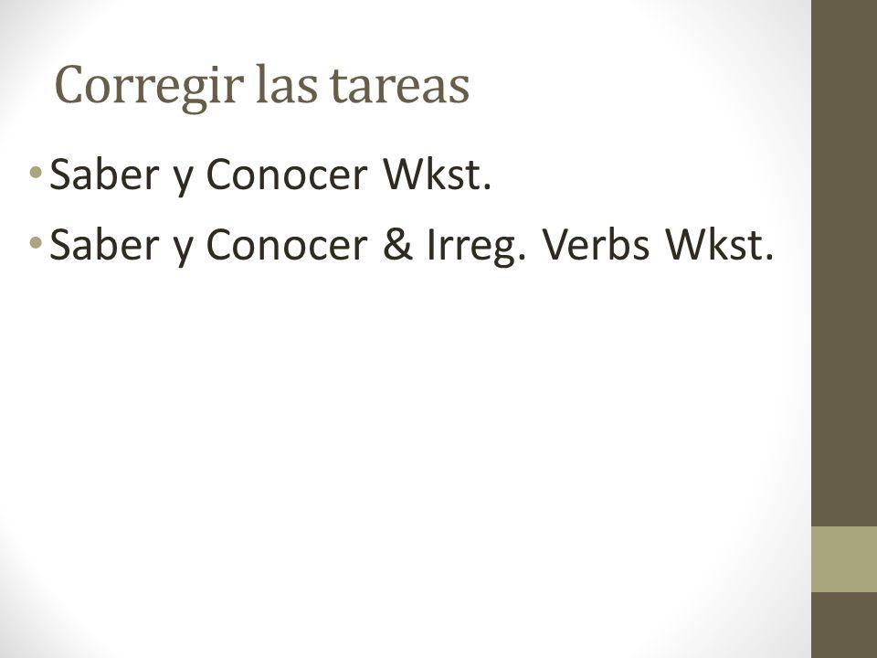 Corregir las tareas Saber y Conocer Wkst.