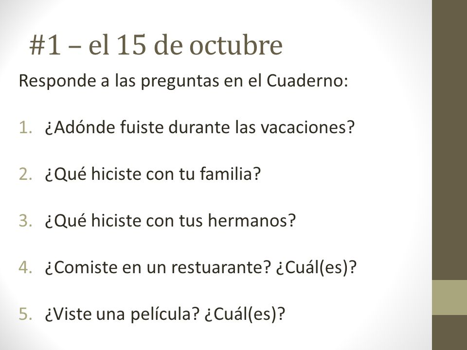 #1 – el 15 de octubre Responde a las preguntas en el Cuaderno: