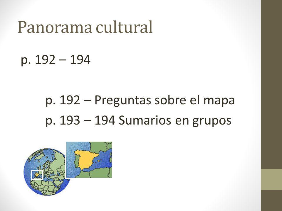 Panorama cultural p. 192 – 194 p. 192 – Preguntas sobre el mapa p. 193 – 194 Sumarios en grupos