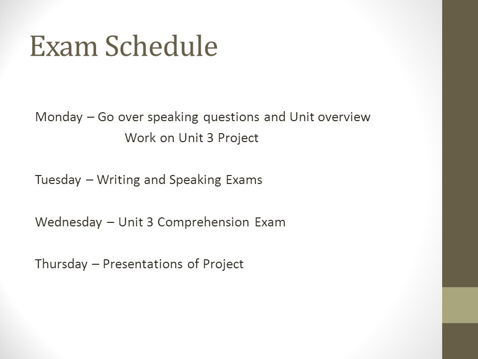 Exam Schedule Monday – Go over speaking questions and Unit overview
