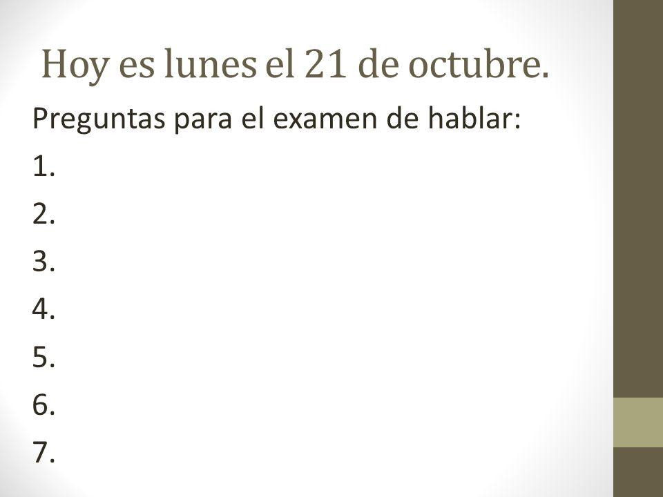 Hoy es lunes el 21 de octubre.
