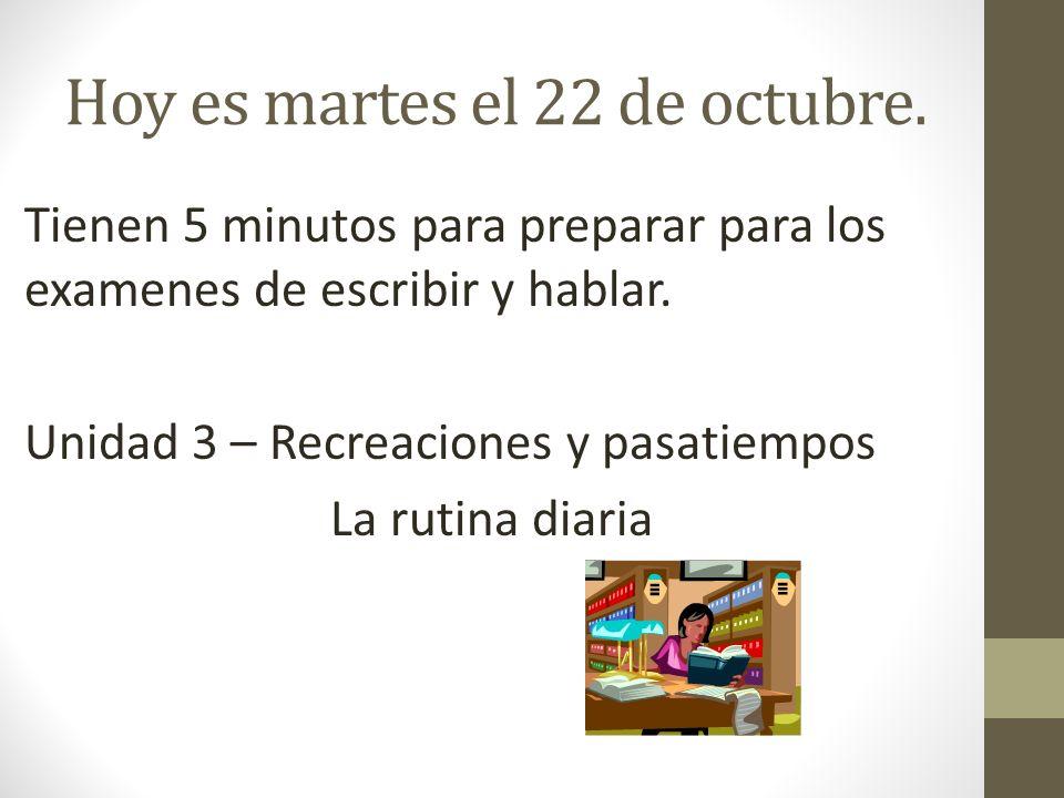 Hoy es martes el 22 de octubre.