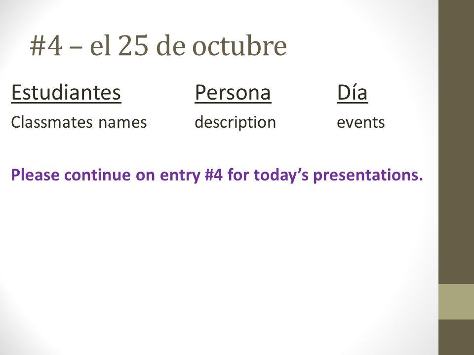 #4 – el 25 de octubre Estudiantes Persona Día