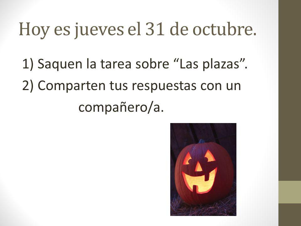 Hoy es jueves el 31 de octubre.