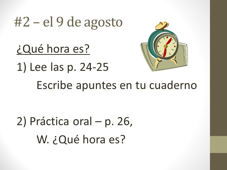#2 – el 9 de agosto ¿Qué hora es. 1) Lee las p.