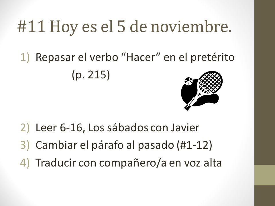 #11 Hoy es el 5 de noviembre. Repasar el verbo Hacer en el pretérito