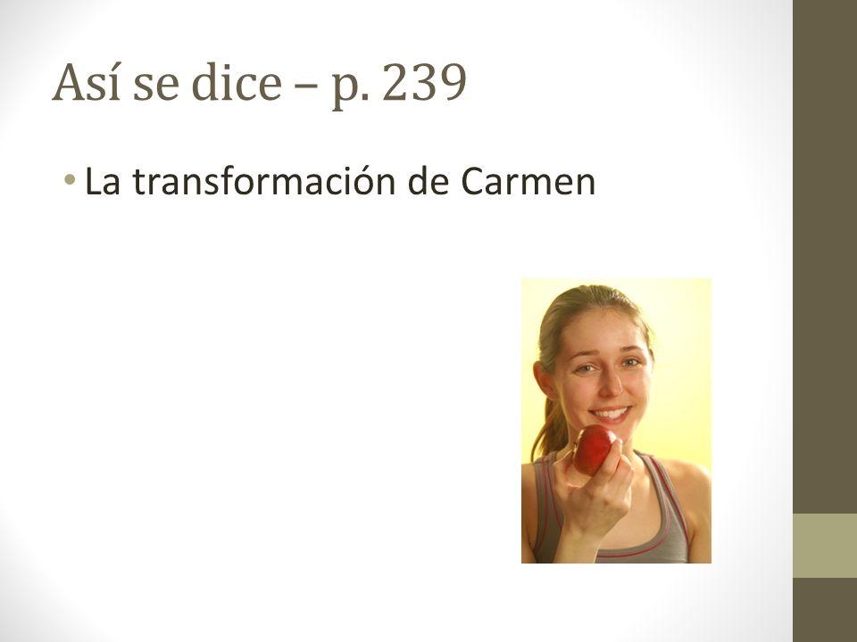 Así se dice – p. 239 La transformación de Carmen