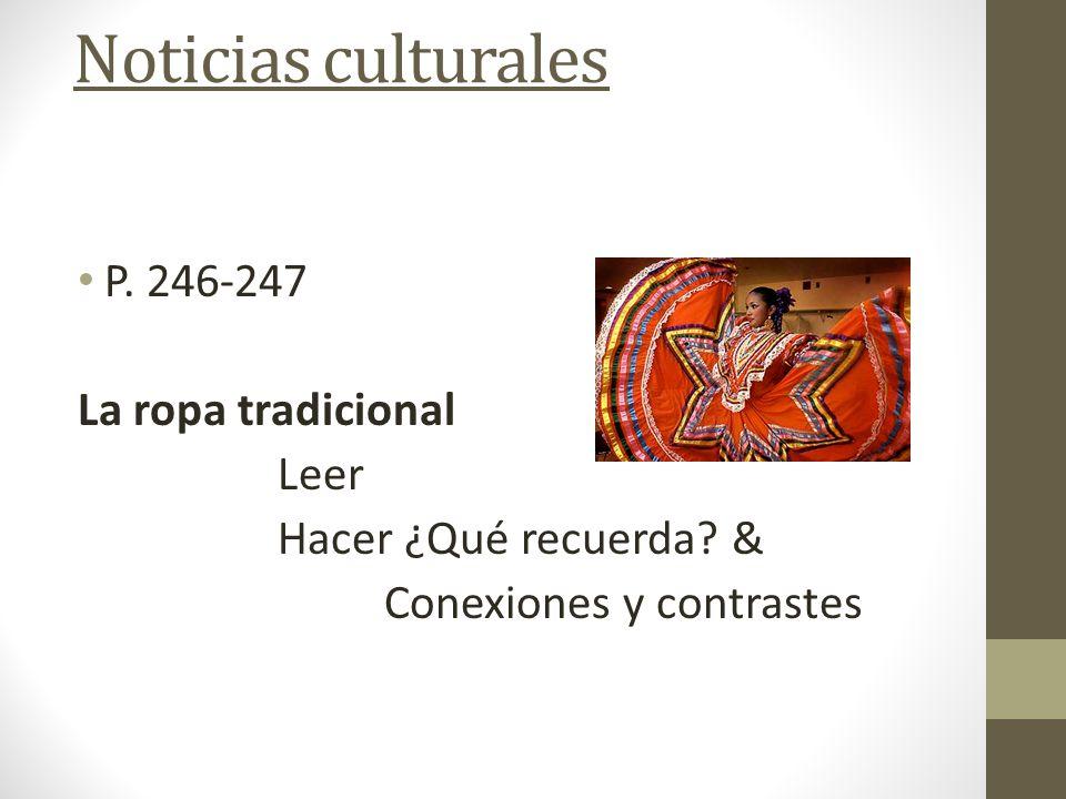 Noticias culturales P. 246-247 La ropa tradicional Leer