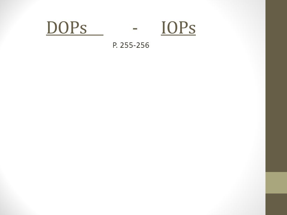 DOPs - IOPs P. 255-256