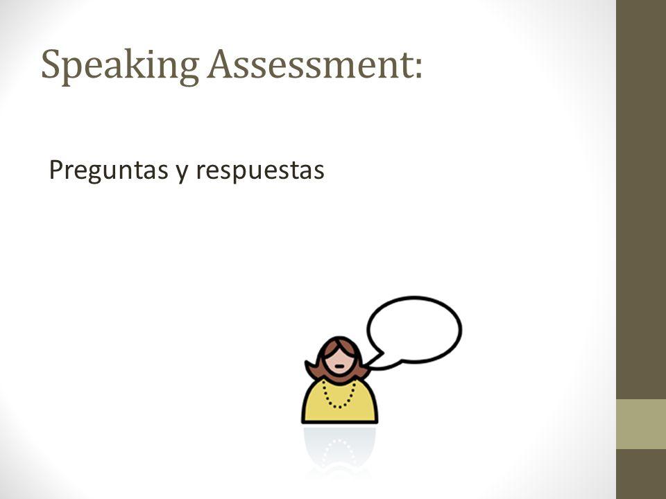 Speaking Assessment: Preguntas y respuestas