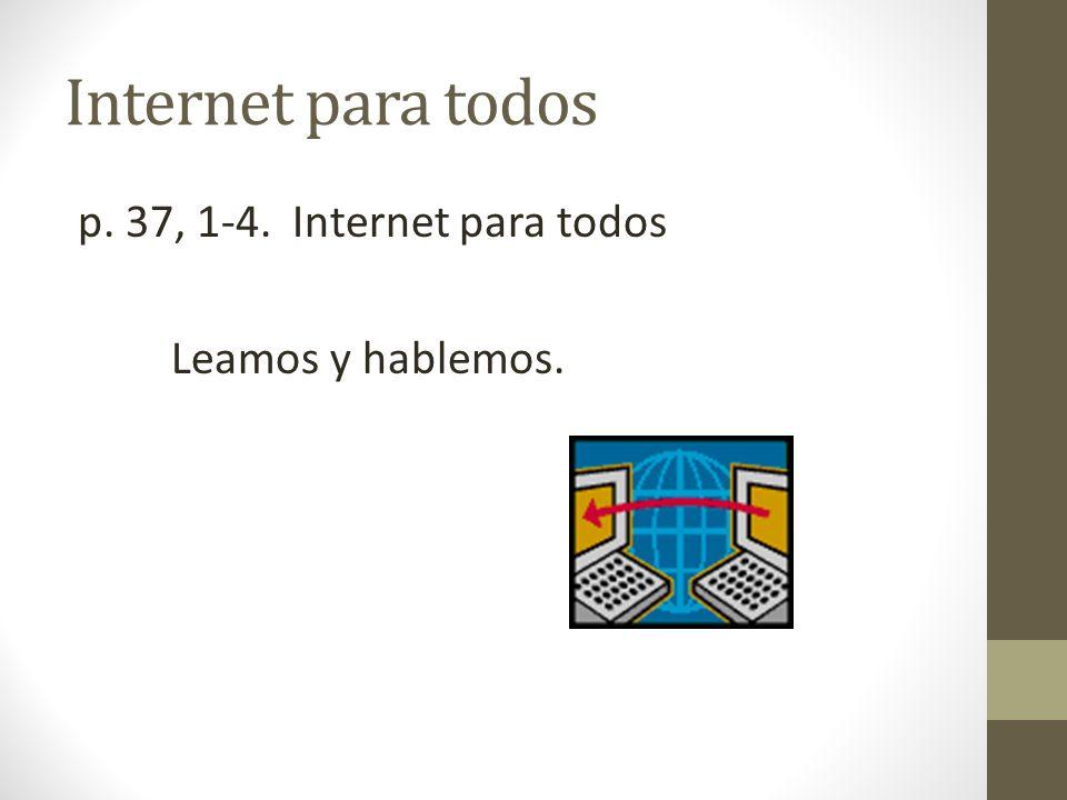 Internet para todos p. 37, 1-4. Internet para todos Leamos y hablemos.
