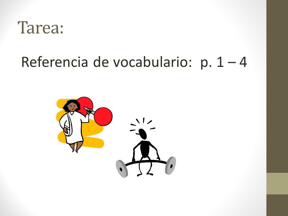 Tarea: Referencia de vocabulario: p. 1 – 4