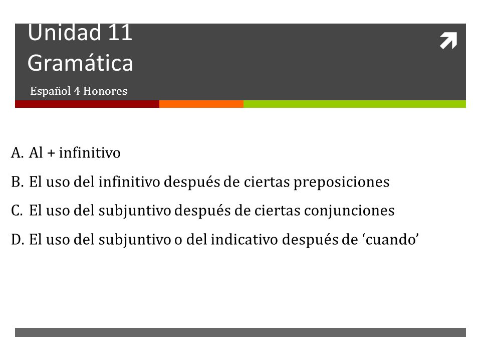 Unidad 11 Gramática Al + infinitivo