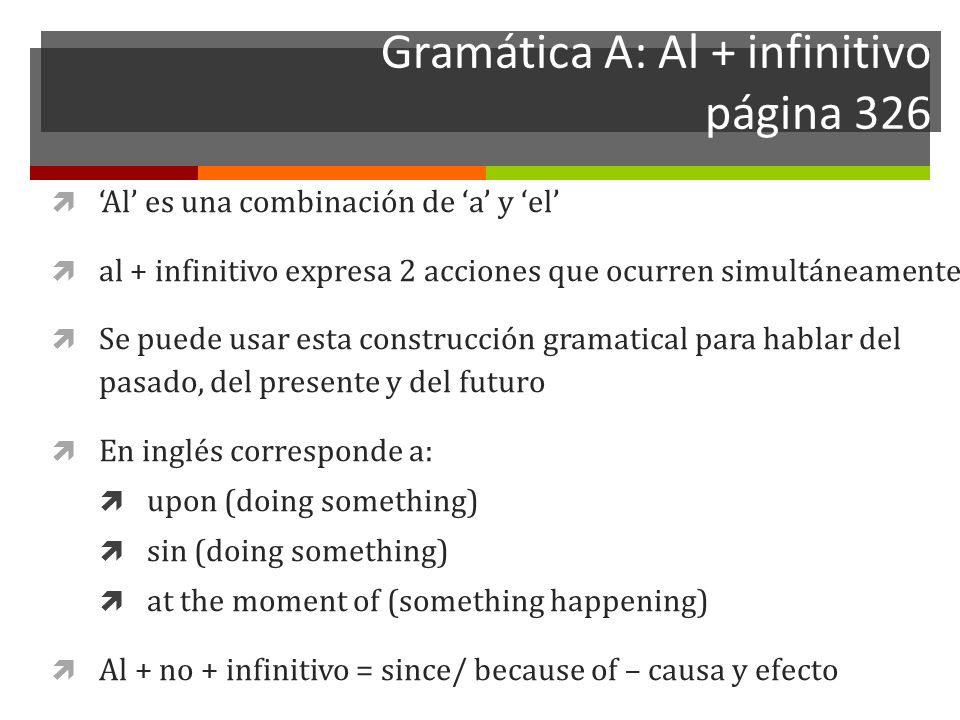 Gramática A: Al + infinitivo página 326