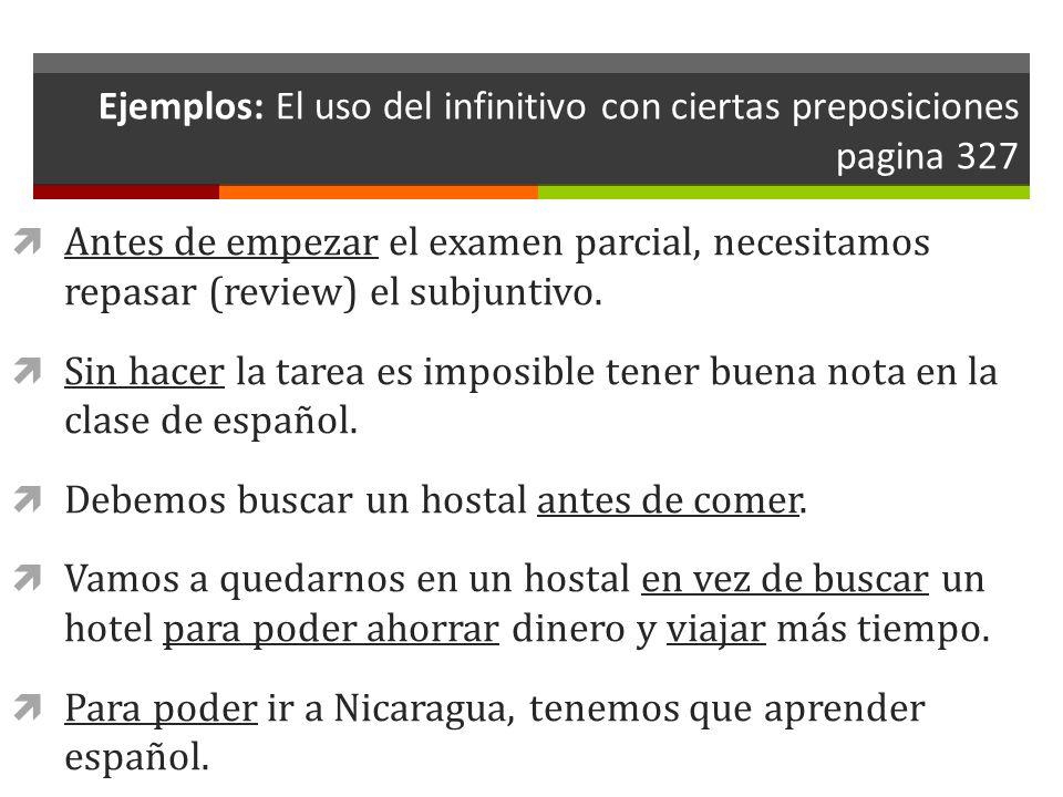 Ejemplos: El uso del infinitivo con ciertas preposiciones pagina 327