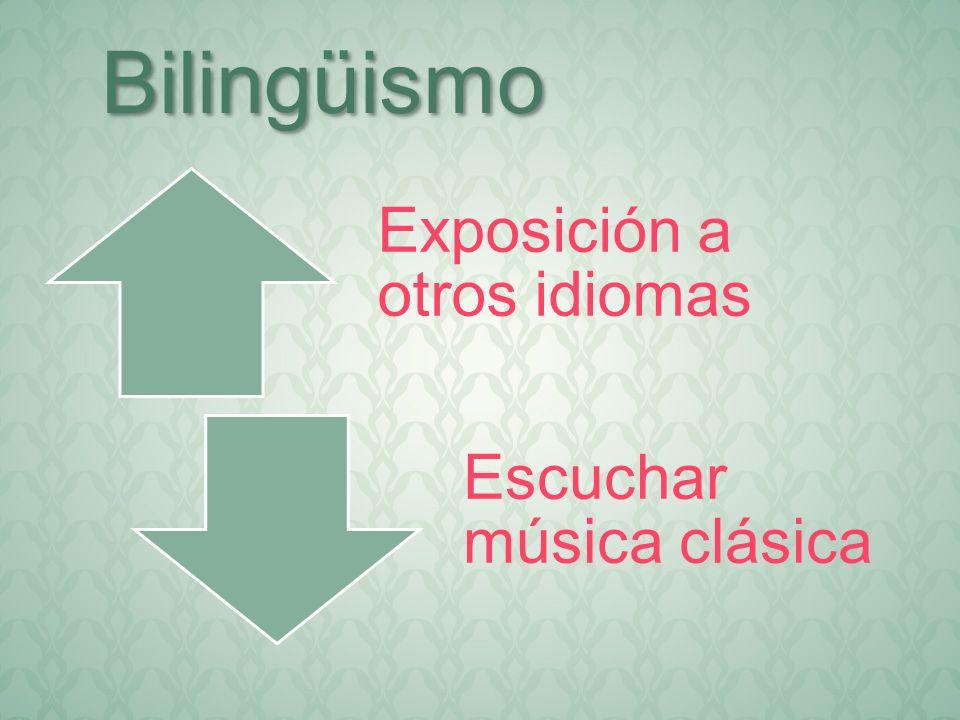 Bilingüismo Exposición a otros idiomas Escuchar música clásica