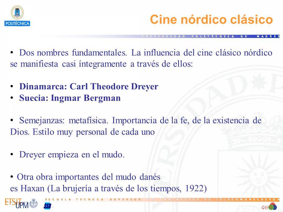 12 Cine nórdico clásico. Dos nombres fundamentales. La influencia del cine clásico nórdico. se manifiesta casi íntegramente a través de ellos: