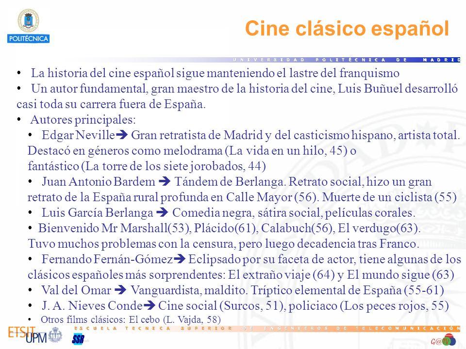 18 Cine clásico español. La historia del cine español sigue manteniendo el lastre del franquismo.