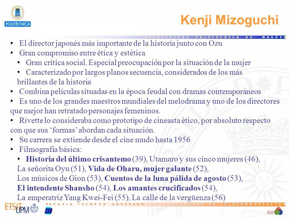 31 Kenji Mizoguchi. El director japonés más importante de la historia junto con Ozu. Gran compromiso entre ética y estética.