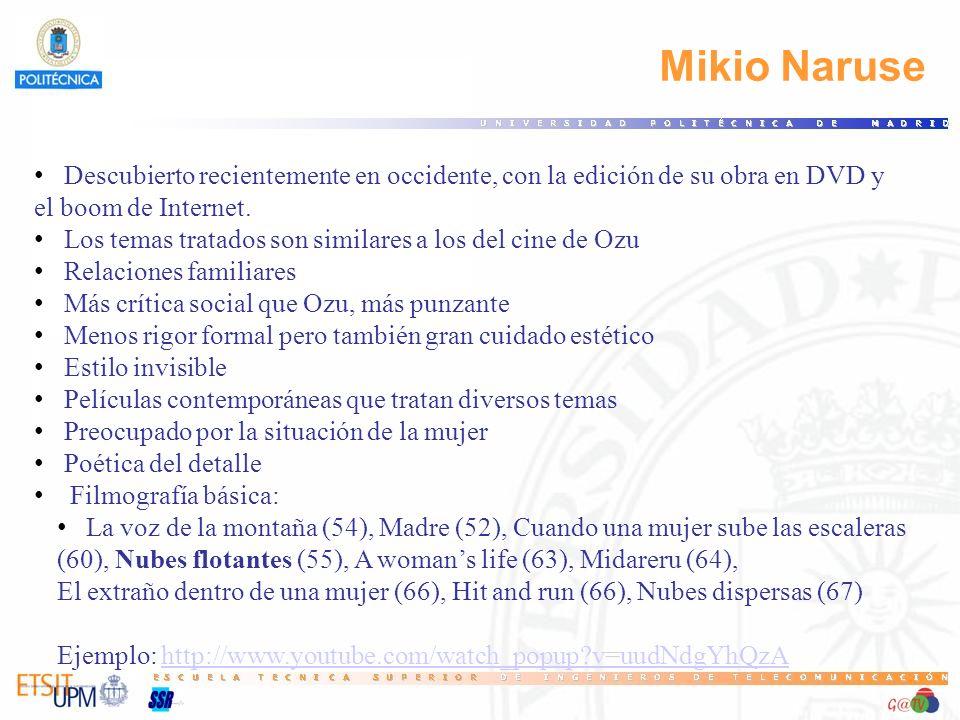 35 Mikio Naruse. Descubierto recientemente en occidente, con la edición de su obra en DVD y. el boom de Internet.