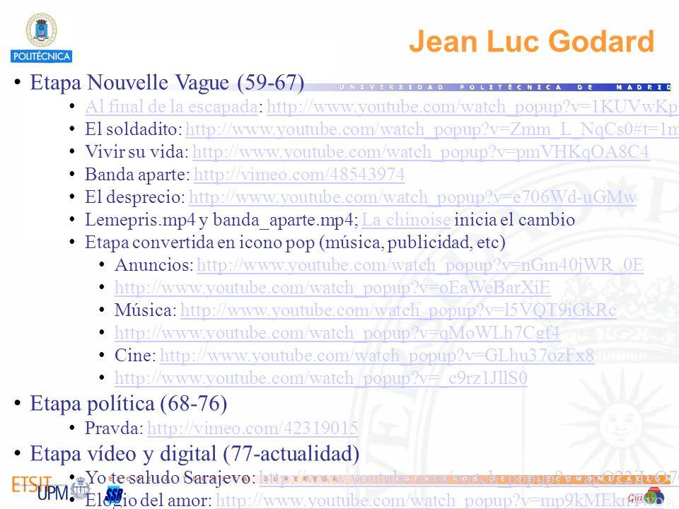 Jean Luc Godard Etapa Nouvelle Vague (59-67) Etapa política (68-76)