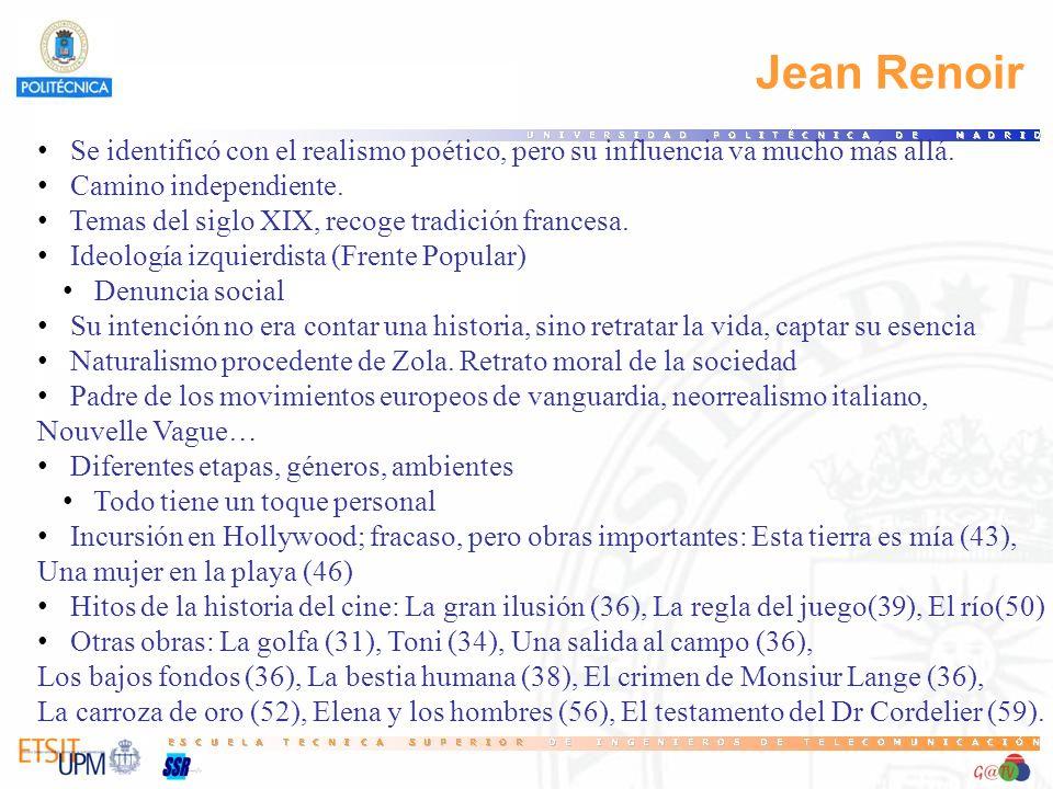 5 Jean Renoir. Se identificó con el realismo poético, pero su influencia va mucho más allá. Camino independiente.
