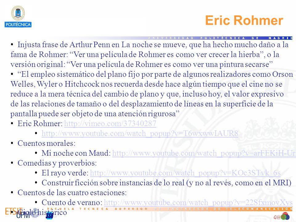 53 Eric Rohmer. Injusta frase de Arthur Penn en La noche se mueve, que ha hecho mucho daño a la.