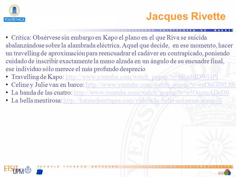 55 Jacques Rivette. Crítica: Obsérvese sin embargo en Kapo el plano en el que Riva se suicida.