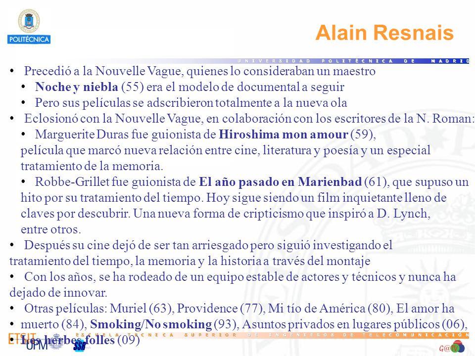 59 Alain Resnais. Precedió a la Nouvelle Vague, quienes lo consideraban un maestro. Noche y niebla (55) era el modelo de documental a seguir.