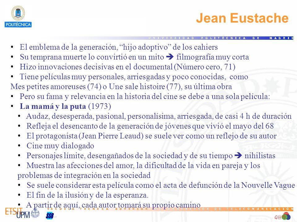63 Jean Eustache. El emblema de la generación, hijo adoptivo de los cahiers. Su temprana muerte lo convirtió en un mito  filmografía muy corta.